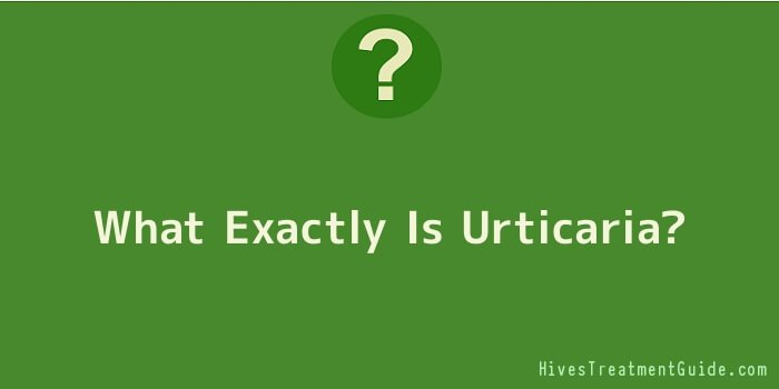What Exactly Is Urticaria