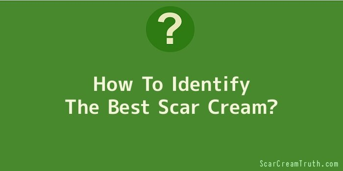 How To Identify The Best Scar Cream