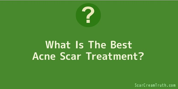 What Is The Best Acne Scar Treatment