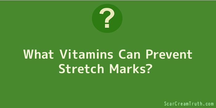 What Vitamins Can Prevent Stretch Marks